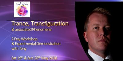 TRANCE, Transfiguration & Associated Phenomena - 2 Day WORKSHOP & Experimental Demonstration with Tony Stockwell