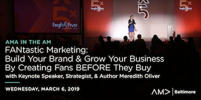 AMA in the AM: FANtastic Marketing: Build Your Brand & Grow Your Business By Creating Fans BEFORE They Buy