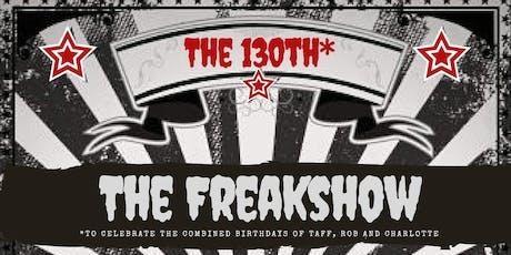 130th* birthday FREAKSHOW tickets