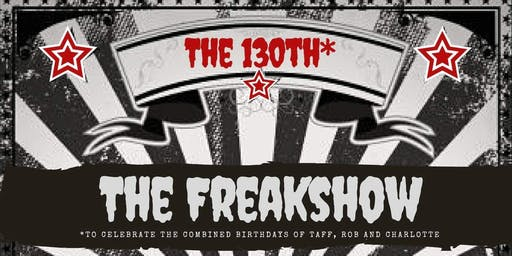 130th* birthday FREAKSHOW