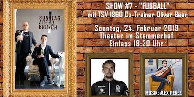 """Sonntag Abend Brunch Show #7 - \""""Fußball\"""""""