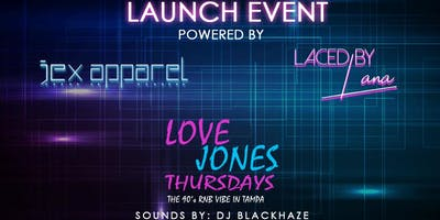 Love Jones Thursday Powered By JEX APPEARL & LACED By LANA  COLLECTION LAUNCH EVENT