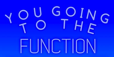 You Going to the Function? (With Performances by WhoIsMunchy, Bailey Snow, Puma Xay & more)