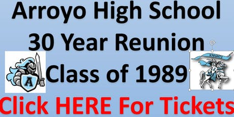 Arroyo High School Class of 1989 - 30 Year Reunion tickets
