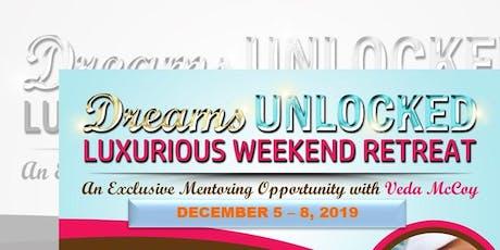 Dreams Unlocked Luxurious Weekend Retreat 2019 tickets