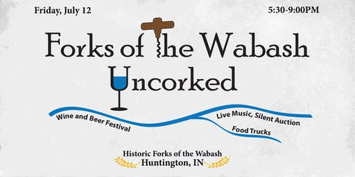 FORKS OF THE WABASH UNCORKED BEER AND WINE FESTIVAL