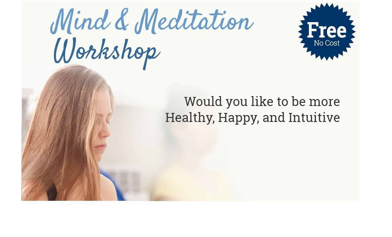 Mind & Meditation Workshop - Free, No Cost