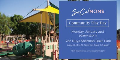 SoCalMoms Community Play Day - January 2019