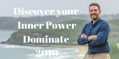 Discover your Inner Power and Dominate 2019