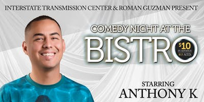 Comedy At The Bistro Starring Anthony K