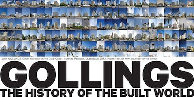 GOLLINGS-The history of the built world. Exhibition launch with the artist