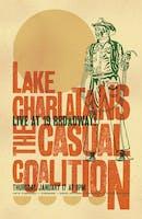 8pm - Lake Charlatans (Lucinda Williams tribute) & Casual Coalition