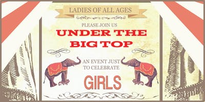 Celebrating Girls Presents - Under the Big Top!