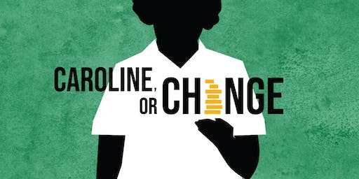 Ray of Light presents: Caroline, or Change (Sept 28 at 8 p.m.)