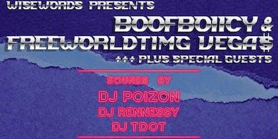 WiseWords Presents: Boofboiicy / FreeWorldTIMG Vega$ / + more