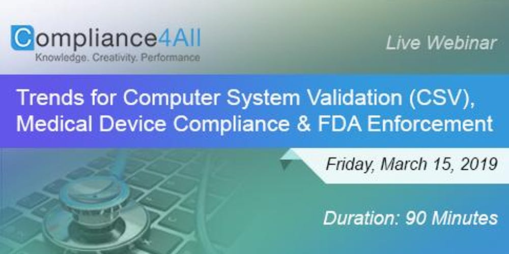 trends for computer system validation medical device compliance and
