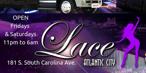 After Hours Club Saturdays with free limo @ Lace Nightclub in Atlantic City