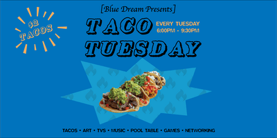 Taco Tuesday: Art, Music, Tacos and Games!!
