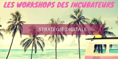 Workshop Incubateurs //stratégie digitale ROUEN