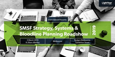 MELBOURNE SMSF Strategy, Systems & Bloodline Planning Roadshow