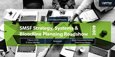 NEWCASTLE SMSF Strategy, Systems & Bloodline Planning Roadshow