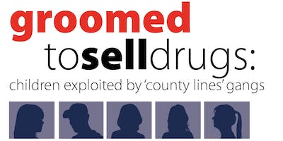 CONFERENCE Groomed to sell drugs: children exploited by county lines gangs
