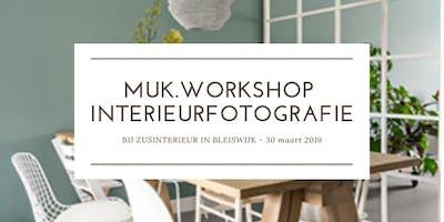 MUK.Workshop Interieurfotografie bij Zusinterieur