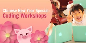 Chinese New Year Coding Workshops 2019 (For age 4-14)