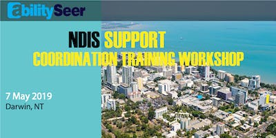 Darwin - NDIS Support Coordination Training Workshop - 7 May, 2019 - Darwin
