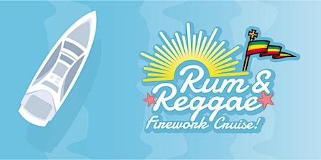 Rum & Reggae Firework Cruise 2020! tickets