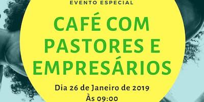 Cafe com Pastores e Empresários Evangélicos de C