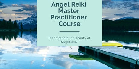 Angel Reiki Master Practioner/Teacher Course tickets