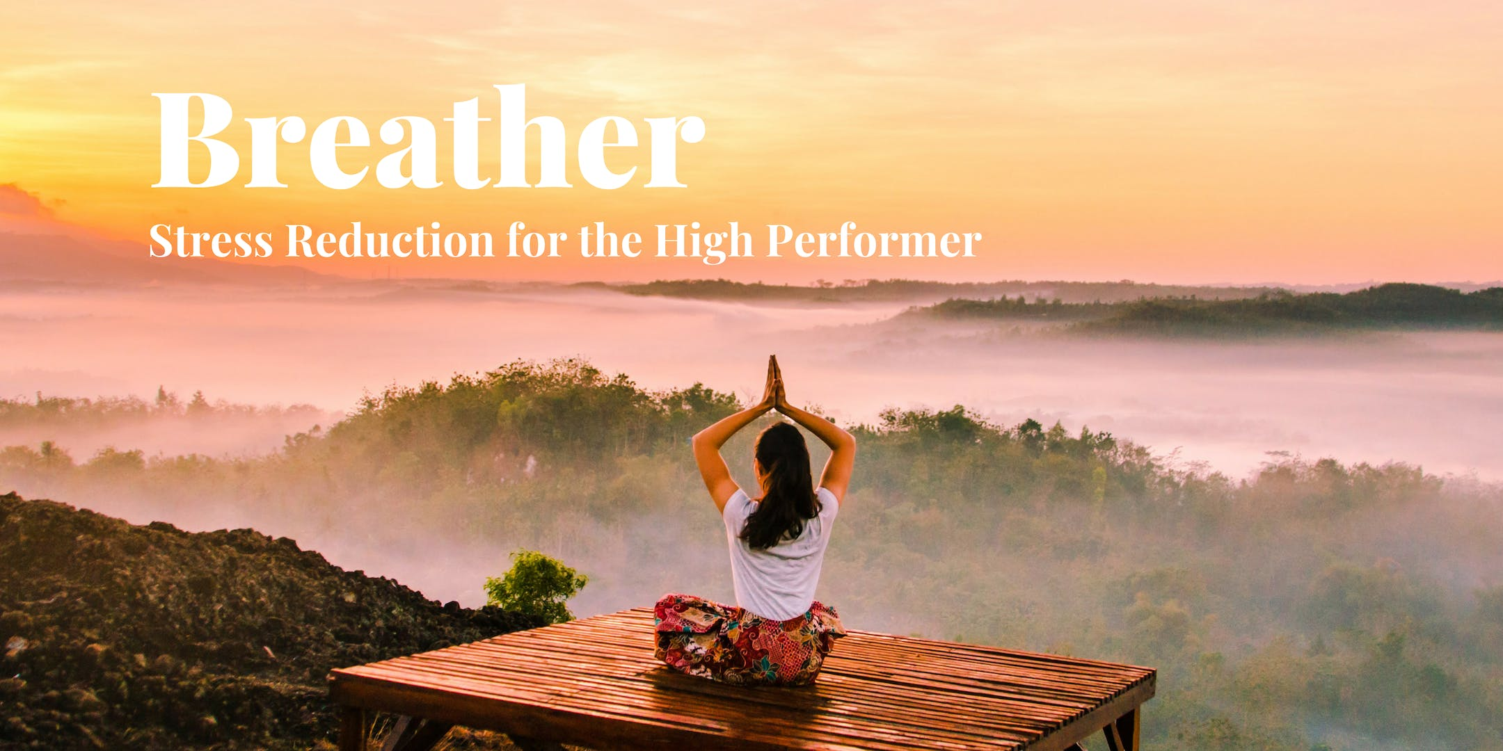 Breather - Stress reduction Workshop for the High Performer