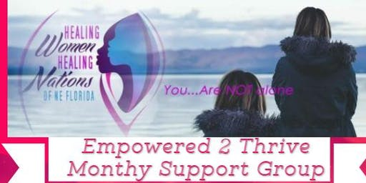 Empowered 2 Thrive  Monthly Support Group
