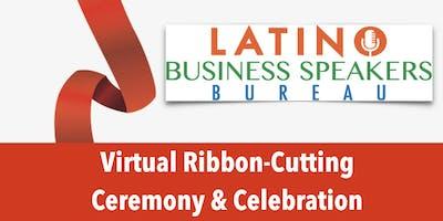 Latino Business Speakers Bureau Virtual Ribbon Cutting and Celebration