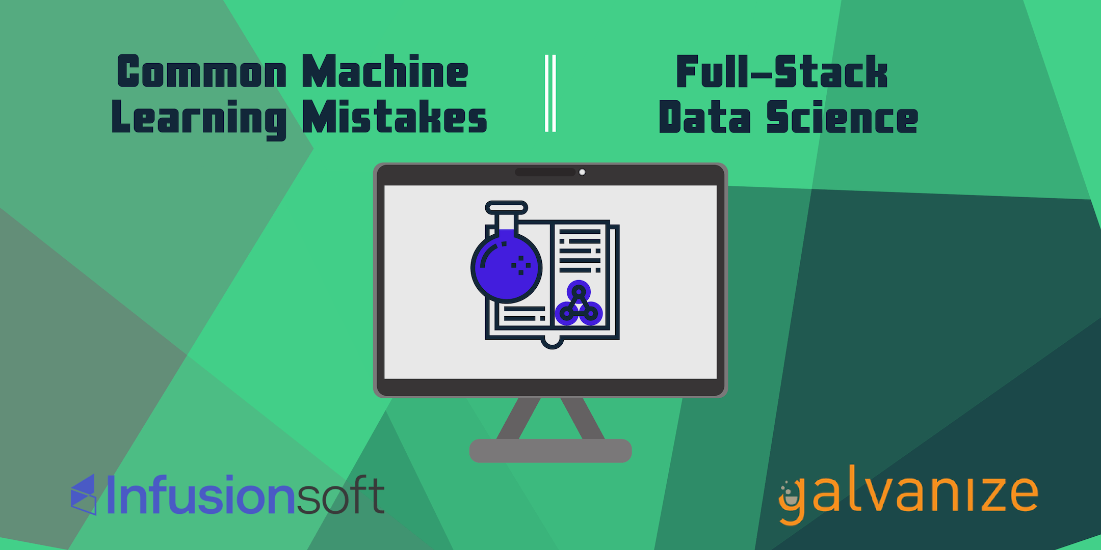 Common Machine Learning Mistakes & Full-Stack Data Science at Infusionsoft