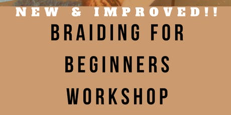 BRAIDING FOR BEGINNERS WORKSHOP tickets