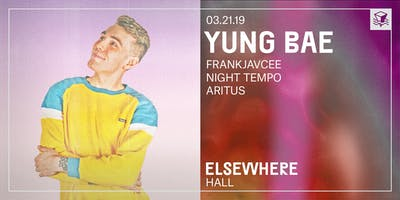 Yung Bae @ Elsewhere (Hall)