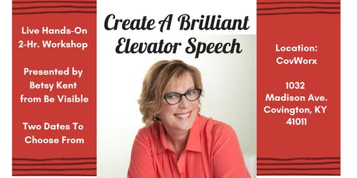 Create A Brilliant Elevator Speech - Live Workshop with Betsy Kent - Cov/Worx