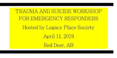 Trauma & Suicide Workshop for Emergency Responders (Legacy Place Society)