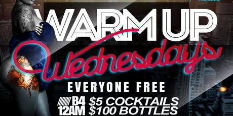 WARM UP WEDNEZDAZE tickets