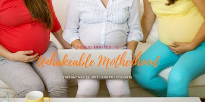UNSHAKEABLE MOTHERHOOD
