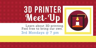 3D Printer Meet-up Night- March