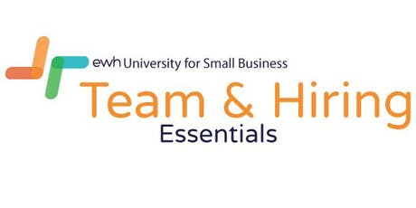 Team and Hiring Essentials - The Essentials to Building and Hiring a Winning Team! tickets