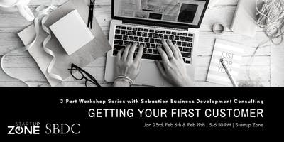 Workshop Series: Getting Your First Customer