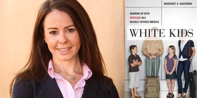 "Author Dr. Margaret Hagerman - ""White Kids"""