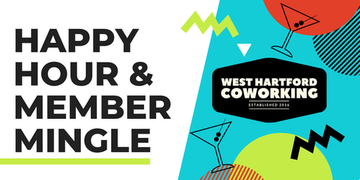 Monthly Member Mingle & Happy Hour - West Hartford Co-Working