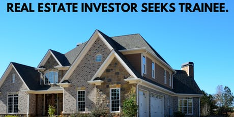 REAL ESTATE INVESTOR SEEKS TRAINEE - DAVIE tickets