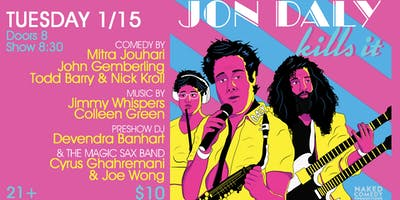 Jon Daly Kills It with Nick Kroll, Todd Barry, Jimmy Whispers Band, & More!