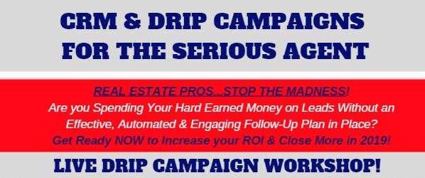 CRM & Drip Campaigns for the Serious Real Estate Agent